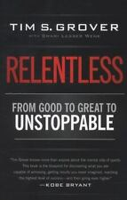 Relentless: From Good to Great to Unstoppable by Grover, Tim S.
