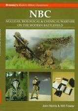 Nbc: Nuclear, Biological & Chemical Warfare on the Modern Battlefield-ExLibrary