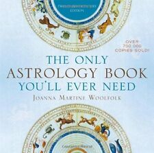 The Only Astrology Book You`ll Ever Need by Joanna Martine Woolfolk, (Paperback)