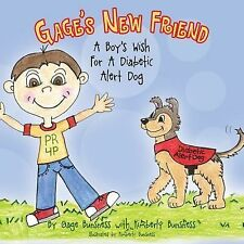 Gage's New Friend : A Boy's Wish for a Diabetic Alert Dog by Gage Bunsness...