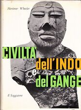 CIVILTA' DELL'INDO E DEL GANGE MORTIMER WHEELER 1960 IL SAGGIATORE (RA489)