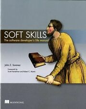 Soft Skills : The Software Developer's Life Manual by John Sonmez (2015,...