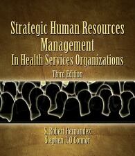 Strategic Human Resources Management In Health Services Organizations by