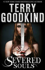 Severed Souls: A Richard and Kahlan Novel by Terry Goodkind (Paperback, 2015)