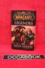 WORLD OF WARCRAFT : Légendes - Micky Neilson - Livre - Occasion