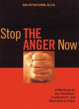 Stop the Anger Now: A Workbook for the Prevention, Containment, and Resolution o