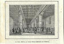 Stampa antica VENEZIA Sala della Tana Arsenale 1838 Old antique print VENICE