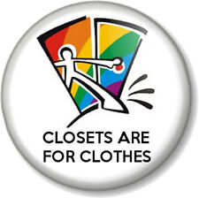"""Closets are for clothes 25mm 1"""" Pin Button Badge Gay Pride Coming Out Proud Fun"""