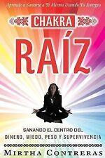 Energía Sanadora: El Chakra Raíz : Sanando en Tu Cuerpo Tu Area Del Dinero,...