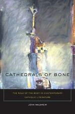 Cathedrals of Bone: The Role of the Body in Contemporary Catholic Literature, Jo