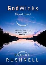 Godwinks Stories : A Devotional by Squire Rushnell (2012, Hardcover)