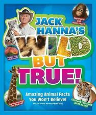 Jack Hanna's Wild but True : Over 200 Amazing Facts! by Media Lab Books Staff...