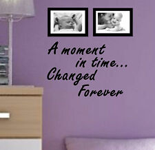 A MOMENT IN TIME CHANGED FOREVER Quote sticker decal vinyl wall art AMT5