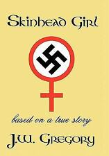 NEW - Skinhead Girl: Based on a True Story by Gregory, J. W.