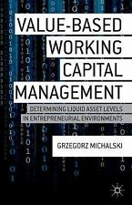 Value-Based Working Capital Management: Determining Liquid Asset Levels in Entre
