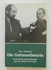 Die Gottesanbeterin Max Thürkauf zwei Naturwissenschaftler auf Suche nach Gott