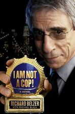 2008-10-14, I Am Not a Cop!: A Novel, Black, Michael, Belzer, Richard, Excellent