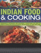 Indian Food and Cooking : 170 Classic Recipes Shown Step by Step -...
