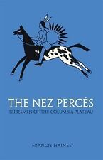 The Nez Perces: Tribesmen of the Columbia Plateau (The Civilization of the Ameri