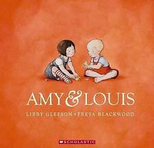 AMY & LOUIS by Libby Gleeson Children's Picture Reading Story Book Brand 2014