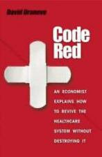 Code Red: An Economist Explains How to Revive the Healthcare System wi-ExLibrary