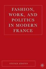 Fashion, Work, and Politics in Modern France-ExLibrary