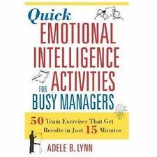 Quick Emotional Intelligence Activities for Busy Managers: 50 Team Exercises Tha