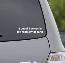 4 out of 5 voices in my head say go for it Decal Sticker funny crazy truck fun