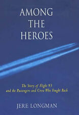 Among the Heroes: The Story of Flight 93 and the Passengers Who Fought Back...