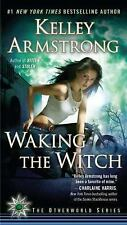 Waking The Witch - The Otherworld Series #11 by Kelley Armstrong PB new