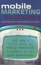 Mobile Marketing: The Message Revolution: The Mobile R