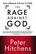 THE RAGE AGAINST GOD [9780310335092] - PETER HITCHENS (PAPERBACK) NEW