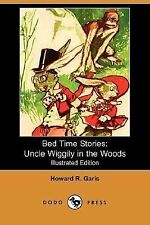 Bed Time Stories : Uncle Wiggily in the Woods by Howard R. Garis (2007,...