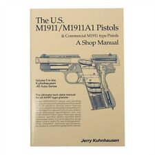 The U.S. M1911/M1911A1 Pistols and Commercial M1911 Type Pistols by Kuhnhausen