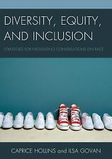 Diversity, Equity, and Inclusion : Strategies for Facilitating Conversations...