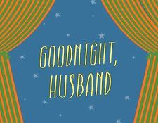 Goodnight Husband, Goodnight Wife by Justin Stangel and Eric Stangel (2012,...