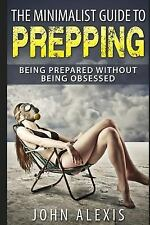 The Minimalist Guide to Prepping Book~Being Prepared without Being Obsessed~NEW