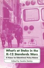 What's at Stake in the K-12 Standards Wars: A Primer for Educational Policy Make