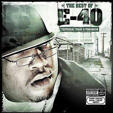 Best of E-40: Yesterday, Today & Tomorrow [PA] by E-40 (Rap) (CD, Aug-2004,...