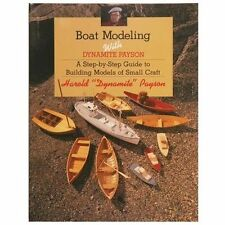 Boat Modeling with Dynamite Payson : A Step-By-Step Guide to Building Models...