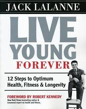 BUY 2 GET 1 FREE Lalanne, Jack,Live Young Forever: 12 Steps to Optimum Health, F
