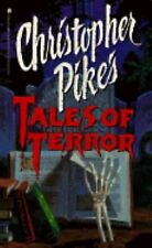 Christopher Pikes Tales of Terror (Book 1) by Pike, Christopher