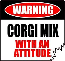 "WARNING CORGI MIX WITH AN ATTITUDE 4"" TATTERED EDGE DOG CANINE STICKER"