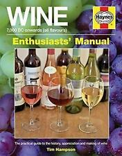 Wine Manual - 7,000 BC onwards (all flavours): The practical guide to the histor