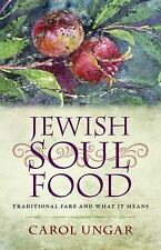 Jewish Soul Food: Traditional Fare and What It Means by Ungar, Carol