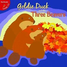 Goldie Duck and the Three Beavers (Little Birdie Readers) by Koontz, Robin