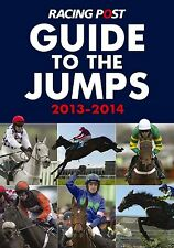Racing Post Guide to the Jumps 2013 2014,VERYGOOD Book