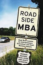 Roadside MBA: Back Road Lessons for Entrepreneurs, Executives and Small Business