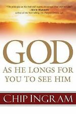 GOD: As He Longs for You to See Him by Chip Graham
