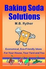 Baking Soda Solutions : Economical, Eco-Friendly Ideas for Your House, Your...